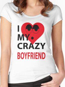 I LOVE MY CRAZY BOYFRIEND Women's Fitted Scoop T-Shirt