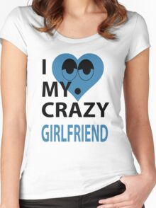 I LOVE MY CRAZY GIRLFRIEND Women's Fitted Scoop T-Shirt