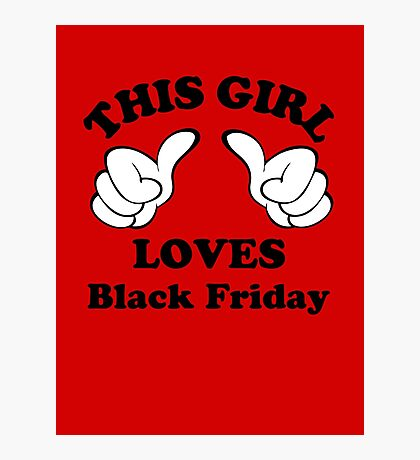 This Girl Loves Black Friday Photographic Print