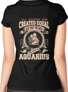 All Women Are Created Equal,The Best Are Born As Aquarius Women's Fitted Scoop T-Shirt