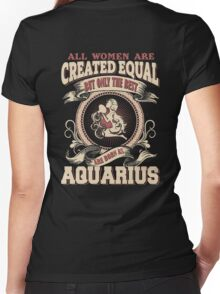 All Women Are Created Equal,The Best Are Born As Aquarius Women's Fitted V-Neck T-Shirt