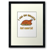 I Like Big Breasts and I Cannot Lie! Framed Print