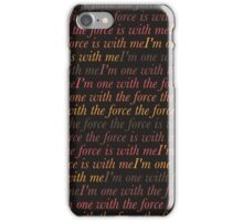 I'm one with the force iPhone Case/Skin