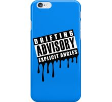 Drifting Advisory Explicit Angles (1) iPhone Case/Skin