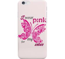 I Wear Pink For My Mom iPhone Case/Skin