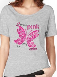 I Wear Pink For My Mom Women's Relaxed Fit T-Shirt