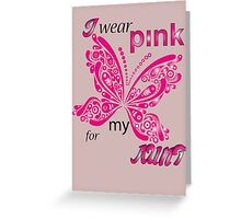 I Wear Pink For My Aunt Greeting Card