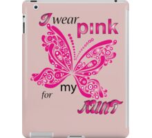 I Wear Pink For My Aunt iPad Case/Skin
