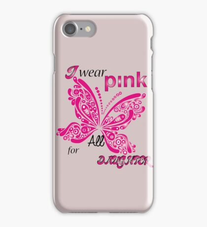I Wear Pink For My Daughter iPhone Case/Skin