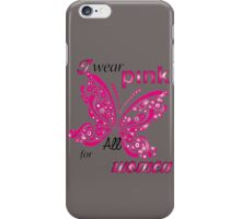 I Wear Pink For All Women iPhone Case/Skin