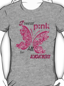 I Wear Pink For All Women T-Shirt