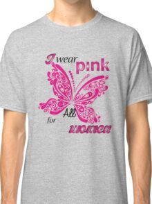 I Wear Pink For All Women Classic T-Shirt