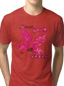 I Wear Pink For All Women Tri-blend T-Shirt