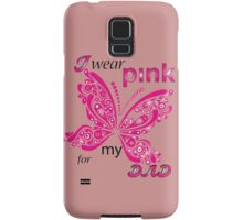 I Wear Pink For My Dad Samsung Galaxy Case/Skin