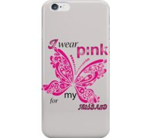 I Wear Pink For My Husband iPhone Case/Skin