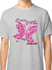 I Wear Pink For My Husband Classic T-Shirt