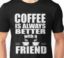 Coffee Gifts.Best Friend Shirts.Funny Shirts For Men / Women Unisex T-Shirt