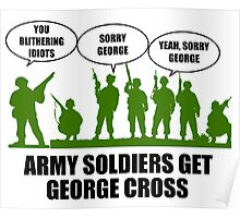 Army Soldiers Get George Cross Poster