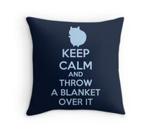 Keep Calm and Throw a Blanket Over It Throw Pillow