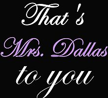 THAT'S MRS. DALLAS TO YOU by Divertions