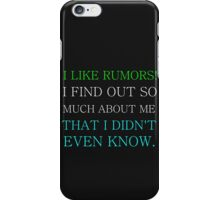 I LIKE RUMORS! I FIND OUT SO MUCH ABOUT ME iPhone Case/Skin