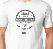 I'm a Bartender What's Your Superpower Sentence Unisex T-Shirt