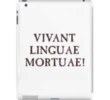 Long Live Dead Languages - Latin iPad Case/Skin
