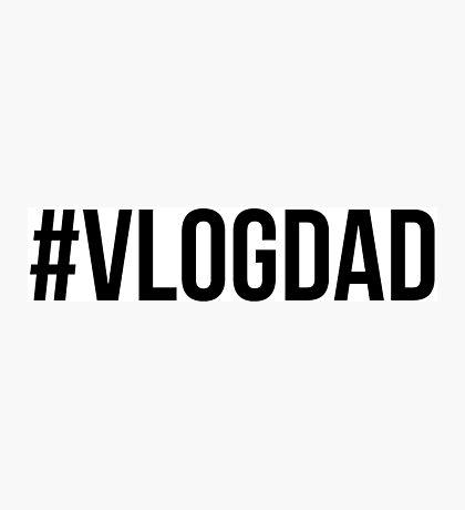#VLOGDAD - Black font Photographic Print