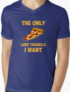 Pizza Slice - The Only Love Triangle I Want Mens V-Neck T-Shirt