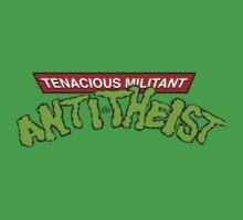Tenacious Militant Anti-Theist by Tai's Tees by TAIs TEEs
