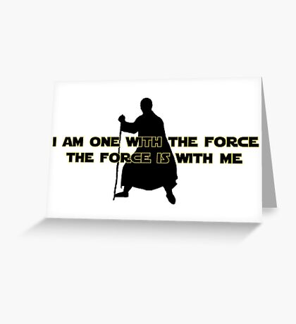 I am One with The Force - The Force is with Me Greeting Card