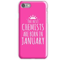 THE BEST CHEMISTS ARE BORN IN JANUARY iPhone Case/Skin