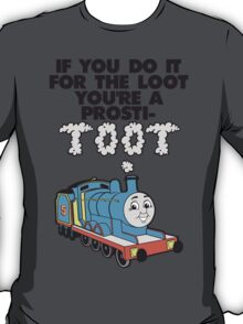 If You Do It For The Loot T-Shirt