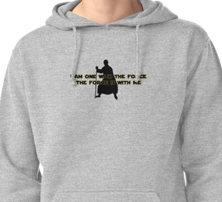 I am One with The Force - The Force is with Me Pullover Hoodie