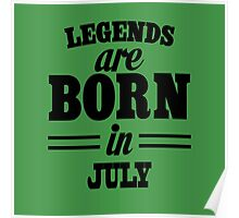 Legends are born in JULY Poster