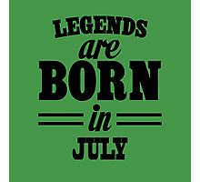 Legends are born in JULY Photographic Print