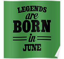 Legends are born in JUNE Poster
