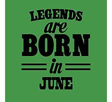 Legends are born in JUNE Photographic Print
