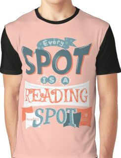 Every spot is a reading spot Graphic T-Shirt