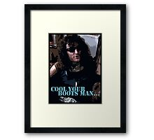 Danny - Withnail and I - Cool your boots man... Framed Print
