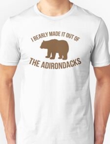 Funny 'I Bearly Made It Out of the Adirondacks' T-Shirt T-Shirt