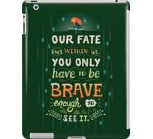 Would you change your fate? iPad Case/Skin