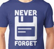 Never Forget Floppy Disk Quote Unisex T-Shirt
