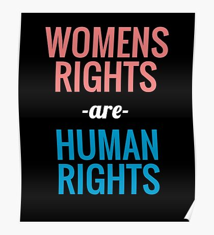 Womens Rights are Human Rights - Womens March Poster