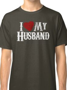 i love my husband Classic T-Shirt