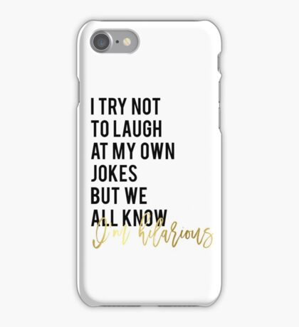"""Funny wall art print decor Funny quote printable """"I try not to laugh at my own jokes but we all know I'm hilarious"""" glitter text iPhone Case/Skin"""