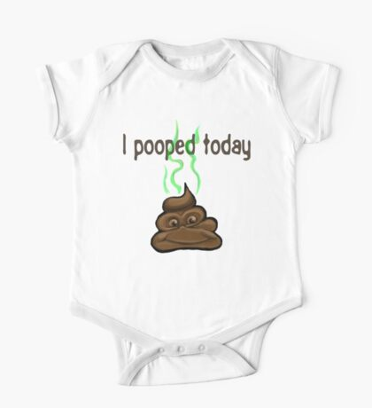 I Pooped Today One Piece - Short Sleeve