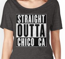 Straight Outta Chico (2 color) Women's Relaxed Fit T-Shirt