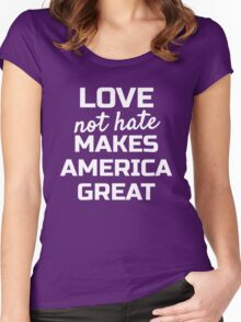 Love Not Hate Makes America Great; Womens March Washington Women's Fitted Scoop T-Shirt