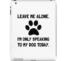 Alone Speaking Dog iPad Case/Skin